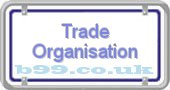 trade-organisation.b99.co.uk